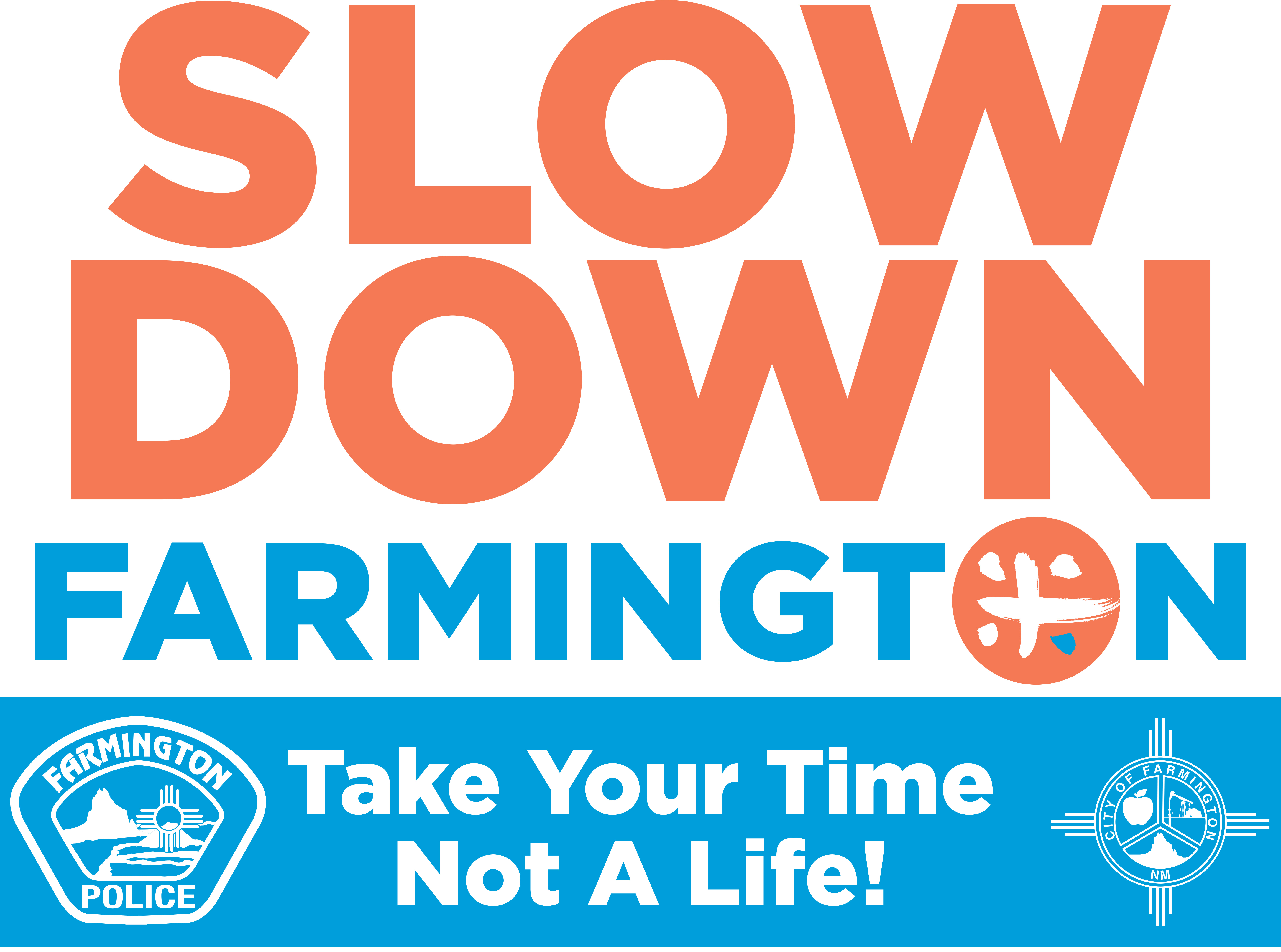 Slow Down Farmington SOLID TakeTimeSign